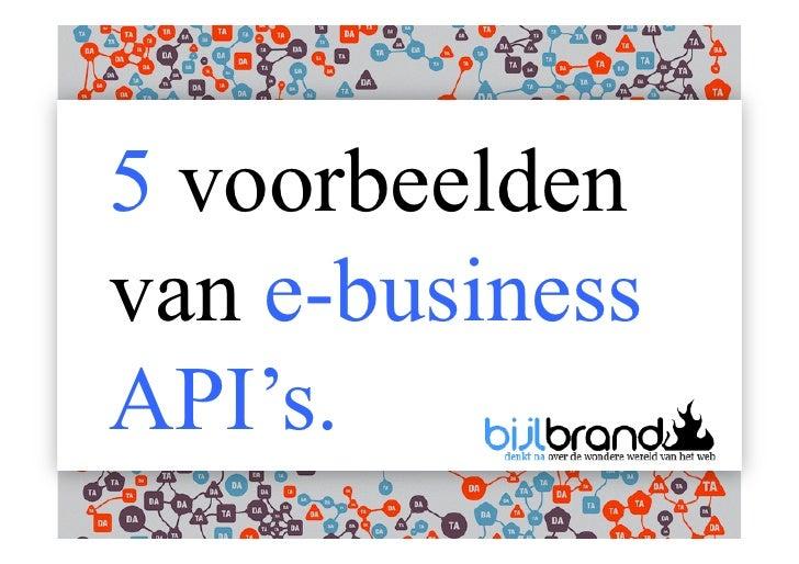 5 voorbeelden van e-business API's.