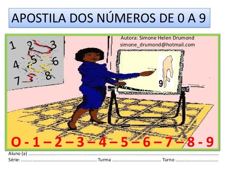 APOSTILA DOS NÚMEROS DE 0 A 9                                                                                     Autora: ...