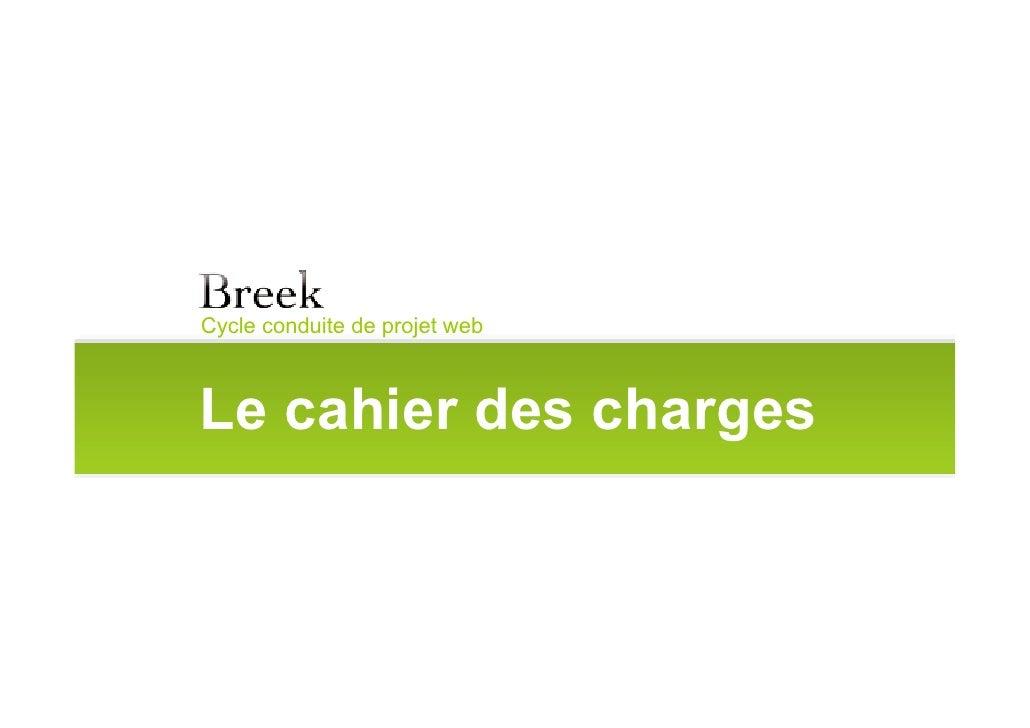 Cycle conduite de projet web    Le cahier des charges