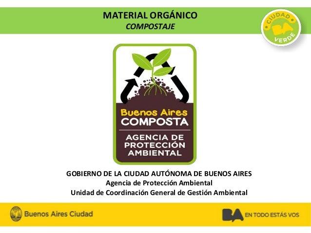 GOBIERNO DE LA CIUDAD AUTÓNOMA DE BUENOS AIRES Agencia de Protección Ambiental Unidad de Coordinación General de Gestión A...