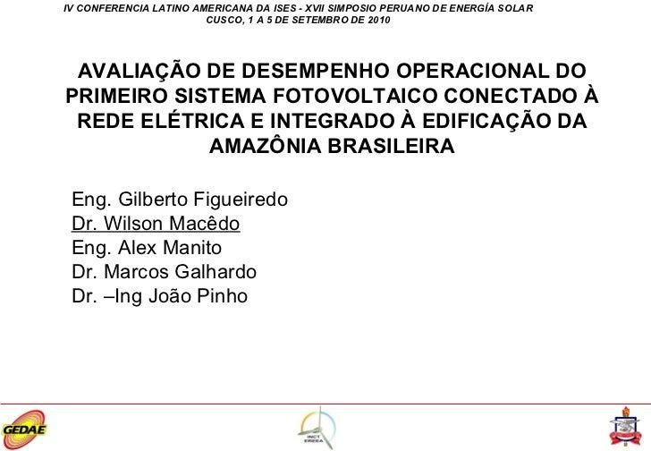 IV CONFERENCIA LATINO AMERICANA DA ISES - XVII SIMPOSIO PERUANO DE ENERGÍA SOLAR CUSCO, 1 A 5 DE SETEMBRO DE 2010 AVALIAÇÃ...