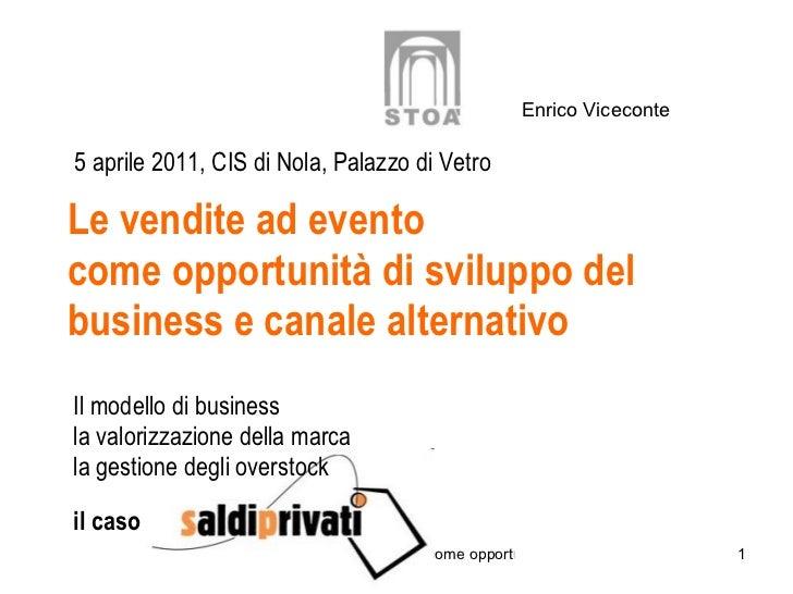 Le vendite ad evento come opportunità di sviluppo del business e canale alternativo Il modello di business la valorizzazio...