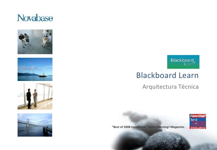 """Blackboard Learn<br />ArquitecturaTécnica<br />""""Best of 2008 Excellence"""" from Elearning! Magazine. <br />"""