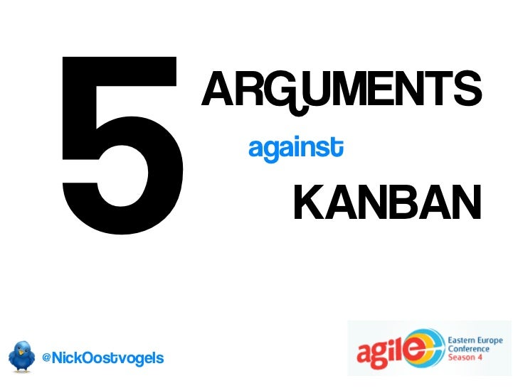 5                  ARGUMENTS                   against                      KANBAN@NickOostvogels