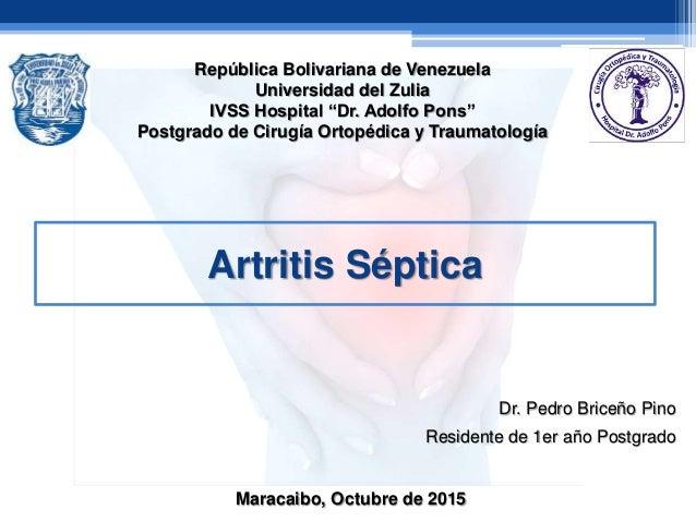 """República Bolivariana de Venezuela Universidad del Zulia IVSS Hospital """"Dr. Adolfo Pons"""" Postgrado de Cirugía Ortopédica y..."""