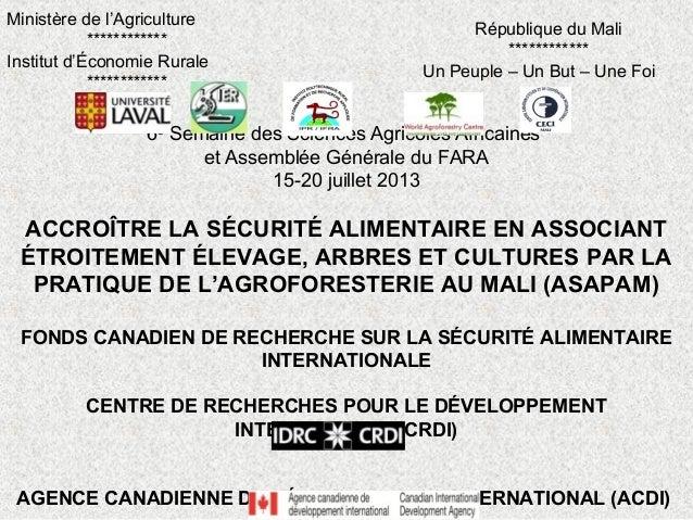6e Semaine des Sciences Agricoles Africaines et Assemblée Générale du FARA 15-20 juillet 2013 ACCROÎTRE LA SÉCURITÉ ALIMEN...