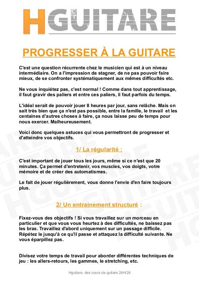 PROGRESSER À LA GUITARE C'est une question récurrente chez le musicien qui est à un niveau intermédiaire. On a l'impressio...