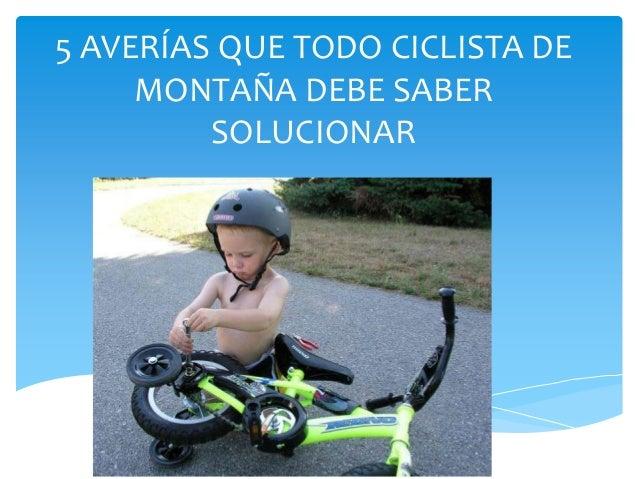 5 AVERÍAS QUE TODO CICLISTA DE MONTAÑA DEBE SABER SOLUCIONAR