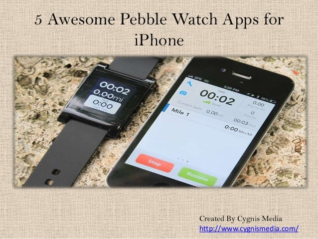 5 Awesome Pebble Watch Apps for iPhone  Created By Cygnis Media http://www.cygnismedia.com/