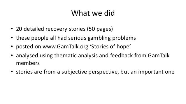 Dr. Richard Wood - Stories of Hope: How Personal Accounts of Recovery can Inform Responsible Gambling Strategy Slide 3