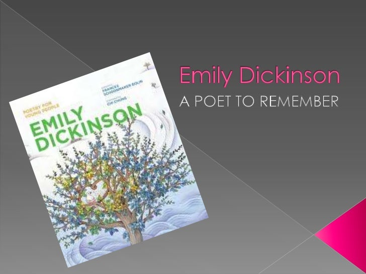  Emily Dickinson was born in  Amherst, Massachusetts She went to Amherst Academy She attended Mount Holyoke Female  Sem...