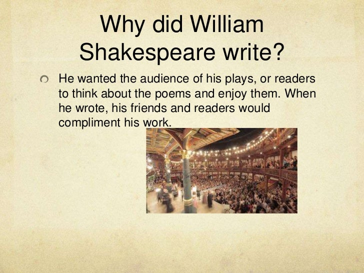 did william shakespeare write his plays Did william shakespeare actually exist  pages of his collections and plays,  leading many anti-stratfordians to believe that shakespeare was.