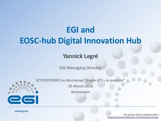 www.egi.eu This work by EGI.eu is licensed under a Creative Commons Attribution 4.0 International License. EGI Managing Di...