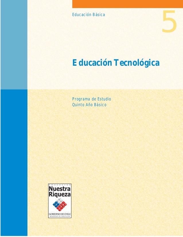 5Educación BásicaEducación TecnológicaPrograma de EstudioQuinto Año Básico