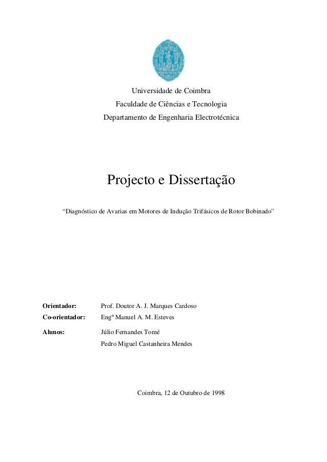 Universidade de Coimbra Faculdade de Ciências e Tecnologia Departamento de Engenharia Electrotécnica Projecto e Dissertaçã...