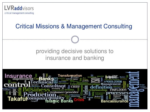 Critical Missions & Management Consulting CONFIDENTIAL 10/2/2015 providing decisive solutions to insurance and banking Tra...