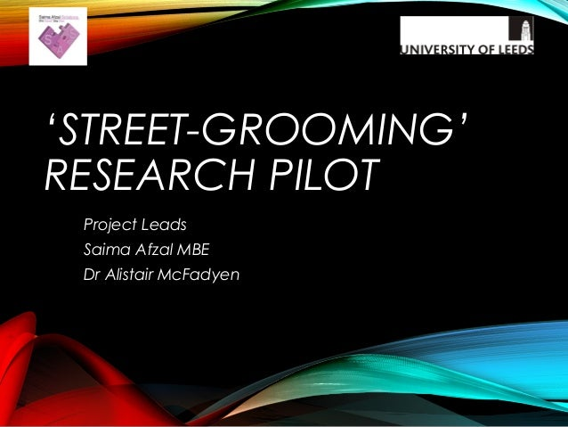 'STREET-GROOMING' RESEARCH PILOT Project Leads Saima Afzal MBE Dr Alistair McFadyen