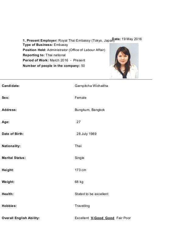 1. Present Employer: Royal Thai Embassy (Tokyo, Japan) Type of Business: Embassy Position Held: Administrator (Office of L...