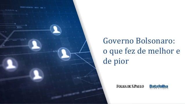 Governo Bolsonaro: o que fez de melhor e de pior