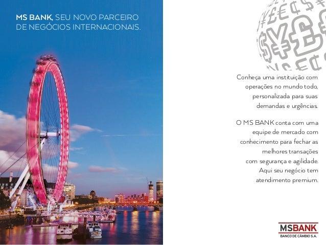MS BANK, seu novo parceiro de negócios internacionais. Conheça uma instituição com operações no mundo todo, personalizada ...