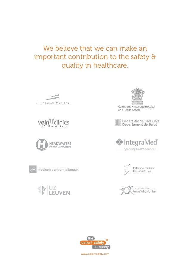 We believe that we can make an important contribution to the safety & quality in healthcare. www.patientsafety.com Cairns ...