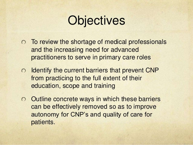 barriers for a nurse practitioner to practice Nurse practitioners (nps) in ontario, canada, experience many barriers to practice that negatively influence their ability to increase access to comprehensive primary healthcare services a np-led.