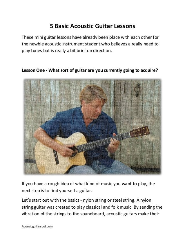 Acousicguitarspot.com 5 Basic Acoustic Guitar Lessons These mini guitar lessons have already been place with each other fo...