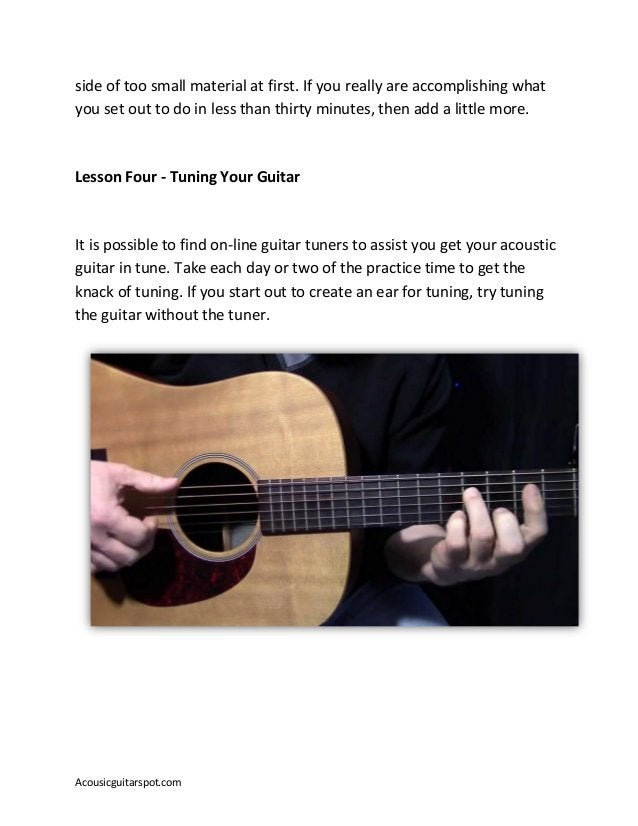 Acousicguitarspot.com side of too small material at first. If you really are accomplishing what you set out to do in less ...