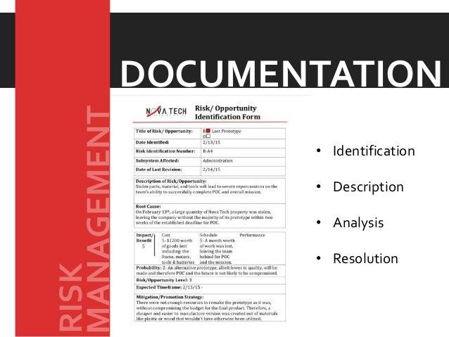 • Identification • Description • Analysis • Resolution DOCUMENTATION MANAGEMENT RISK