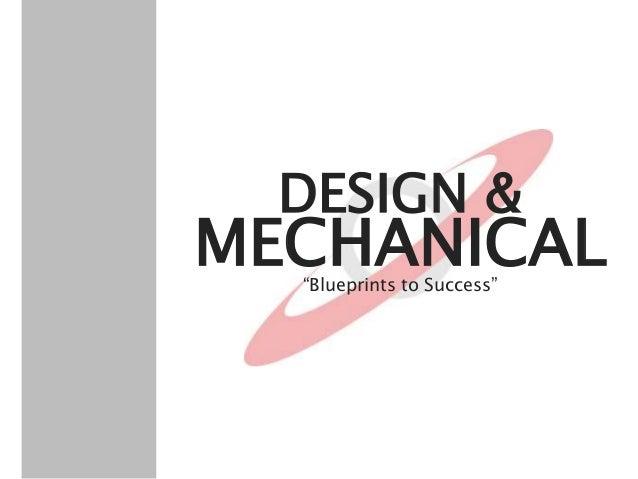 "MECHANICAL DESIGN & ""Blueprints to Success"""