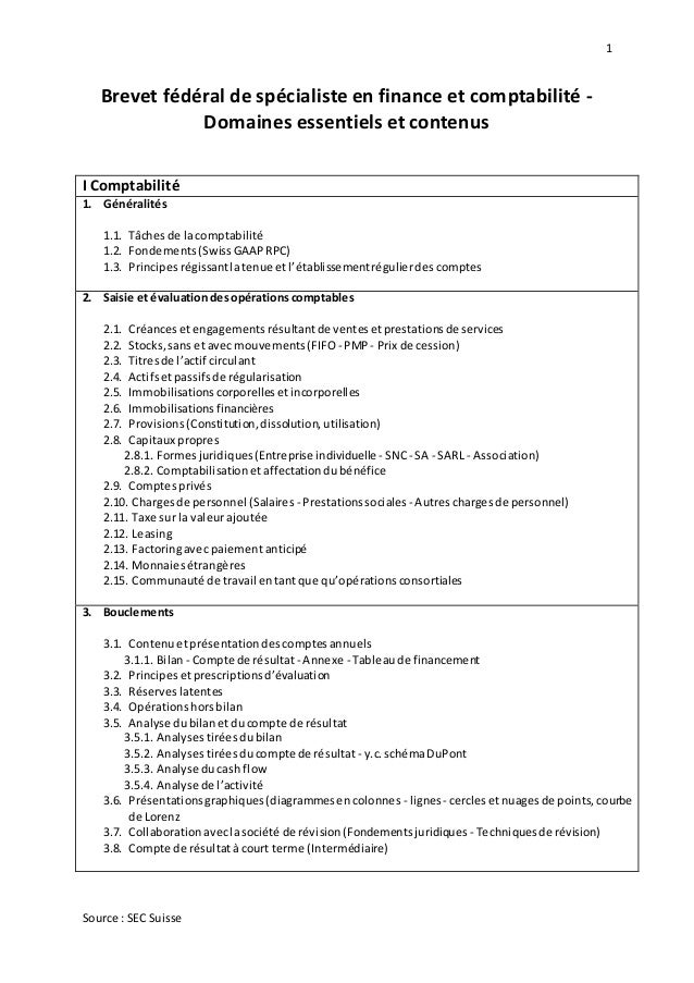 1 Source : SEC Suisse Brevet fédéral de spécialiste en finance et comptabilité - Domaines essentiels et contenus I Comptab...
