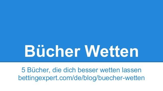Bücher Wetten 5 Bücher, die dich besser wetten lassen bettingexpert.com/de/blog/buecher-wetten