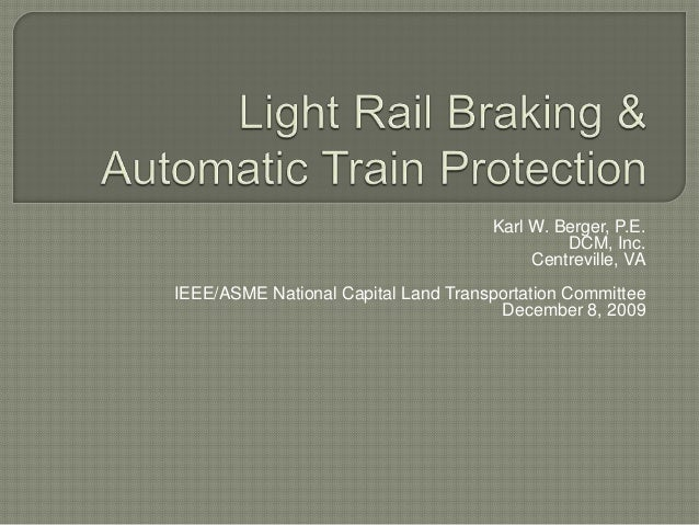 Karl W. Berger, P.E.  DCM, Inc.  Centreville, VA  IEEE/ASME National Capital Land Transportation Committee  December 8, 20...