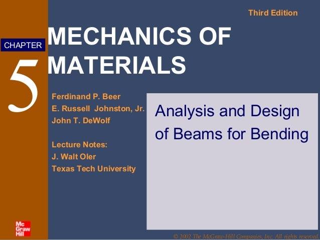 MECHANICS OF MATERIALS Third Edition Ferdinand P. Beer E. Russell Johnston, Jr. John T. DeWolf Lecture Notes: J. Walt Oler...