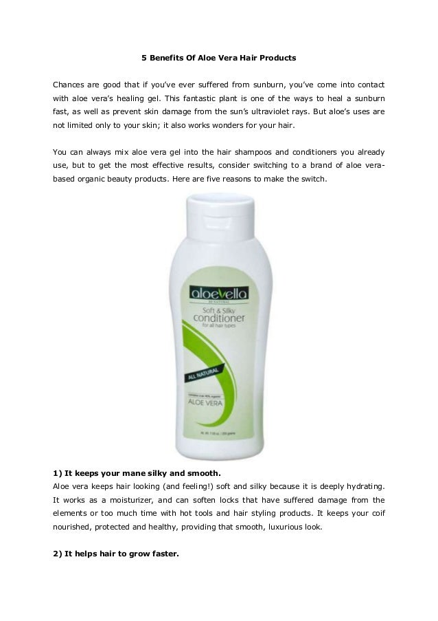 5 Benefits Of Aloe Vera Hair ProductsChances are good that if you've ever suffered from sunburn, you've come into contactw...