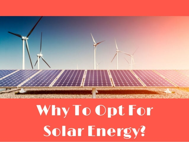 Why To Opt For Solar Energy?