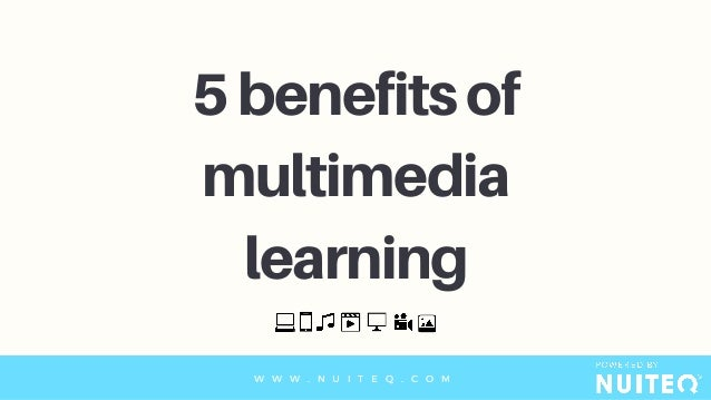 advantages of multimedia Commonly known as multimedia applications the advantages notable from this type of computer use are still central to the cur-rent learning environment.