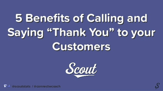 """5 Benefits of Calling and Saying """"Thank You"""" to your Customers 5 Benefits of Calling and Saying """"Thank You"""" to your Customer..."""