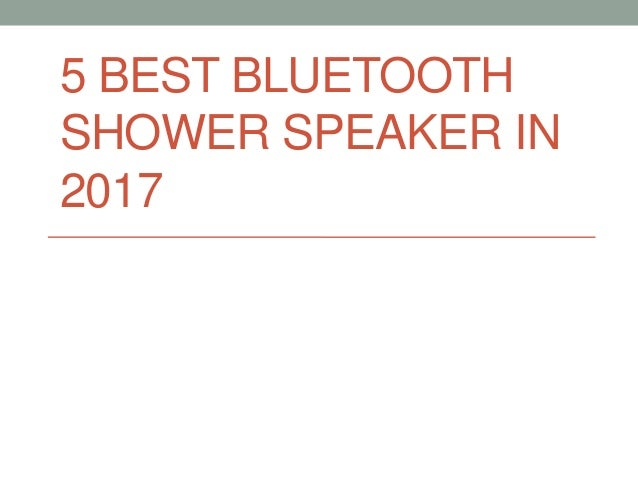 5 BEST BLUETOOTH SHOWER SPEAKER IN 2017