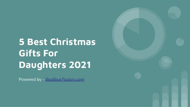 5 Best Christmas Gifts For Daughters 2021 Powered by - BooBearFactory.com