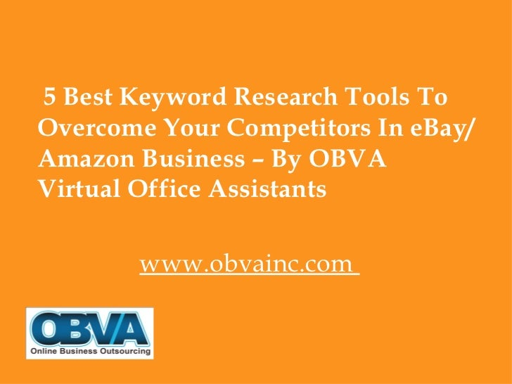 5 Best Keyword Research Tools ToOvercome Your Competitors In eBay/Amazon Business – By OBVAVirtual Office Assistants      ...