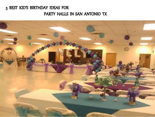 5 Best Kids Birthday Ideas For Party Halls In San Antonio Tx