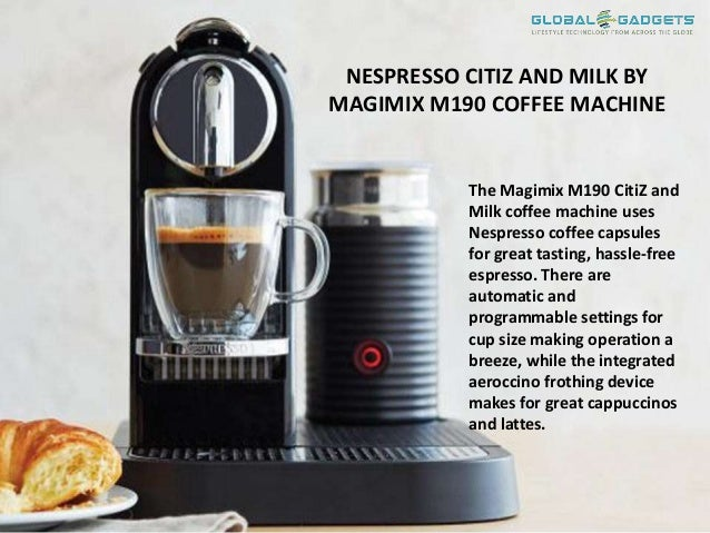 nespresso citiz and milk by magimix m190 coffee machine