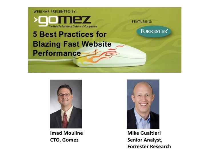 5 Best Practices for Blazing Fast Website Performance         ImadMouline      MikeGualtieri     CTO,Gomez        S...