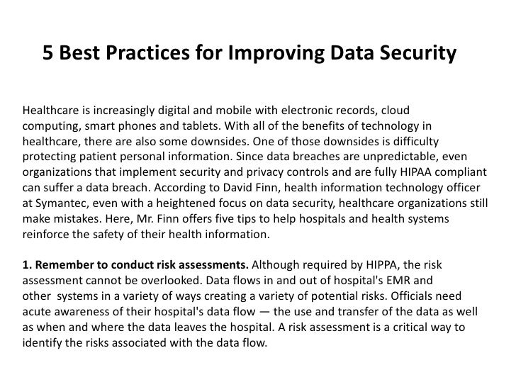 5 Best Practices for Improving Data SecurityHealthcare is increasingly digital and mobile with electronic records, cloudco...