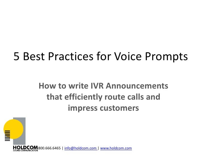 5 Best Practices for Voice Prompts    How to write IVR Announcements     that efficiently route calls and           impres...