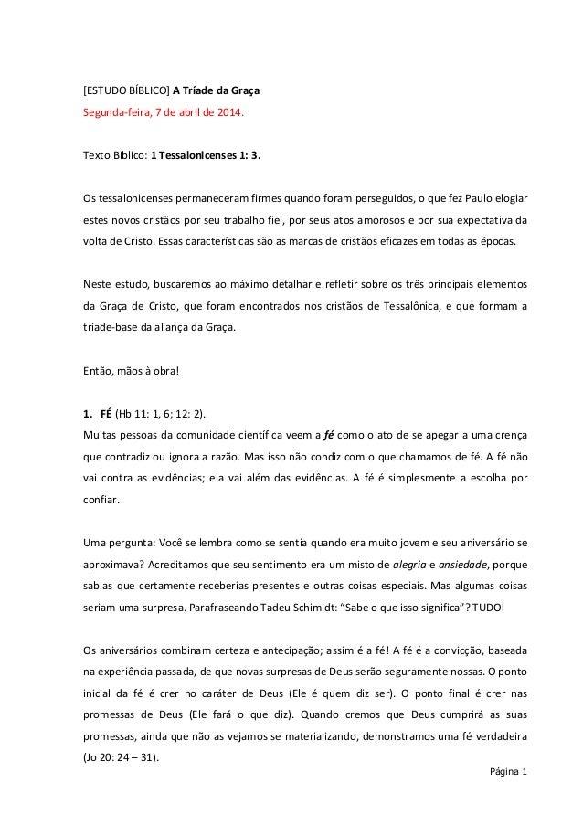 Página 1 [ESTUDO BÍBLICO] A Tríade da Graça Segunda-feira, 7 de abril de 2014. Texto Bíblico: 1 Tessalonicenses 1: 3. Os t...