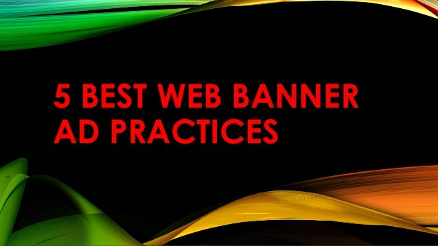 5 BEST WEB BANNER AD PRACTICES