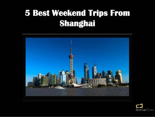 5 Best Weekend Trips From Shanghai