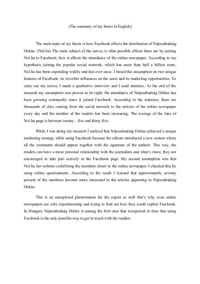 thesis statement summary The thesis statement is the most crucial sentence in the we can see that a thesis statement is a short and concise summary of the essaypro's professional service will pair you with an experienced academic writer that has written hundreds of thesis statements before and knows the.